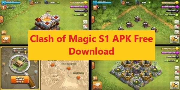 Free Download Clash Of Magic S1 APK - Private Clash Of Clan
